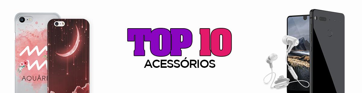 Top 10 Acessórios